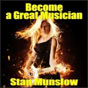 Become A Great Musician, by Stan Munslow