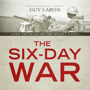 The Six-Day War: The Breaking of the Middle East Audiobook, by Guy Laron