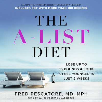 The A-List Diet: Lose up to 15 Pounds and Look and Feel Younger in Just 2 Weeks Audiobook, by Fred Pescatore