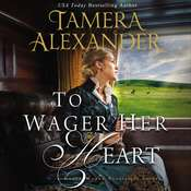 To Wager Her Heart Audiobook, by Tamera Alexander