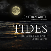 Tides: The Science and Spirit of the Ocean, by Jonathan White