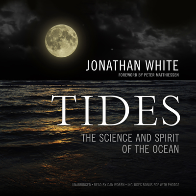Tides: The Science and Spirit of the Ocean Audiobook, by Jonathan White