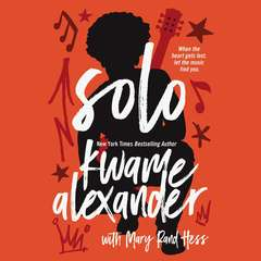 Solo Audiobook, by Kwame Alexander, Mary Rand Hess