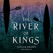 The River of Kings Audiobook, by Taylor Brown