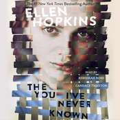 The You Ive Never Known, by Ellen Hopkins
