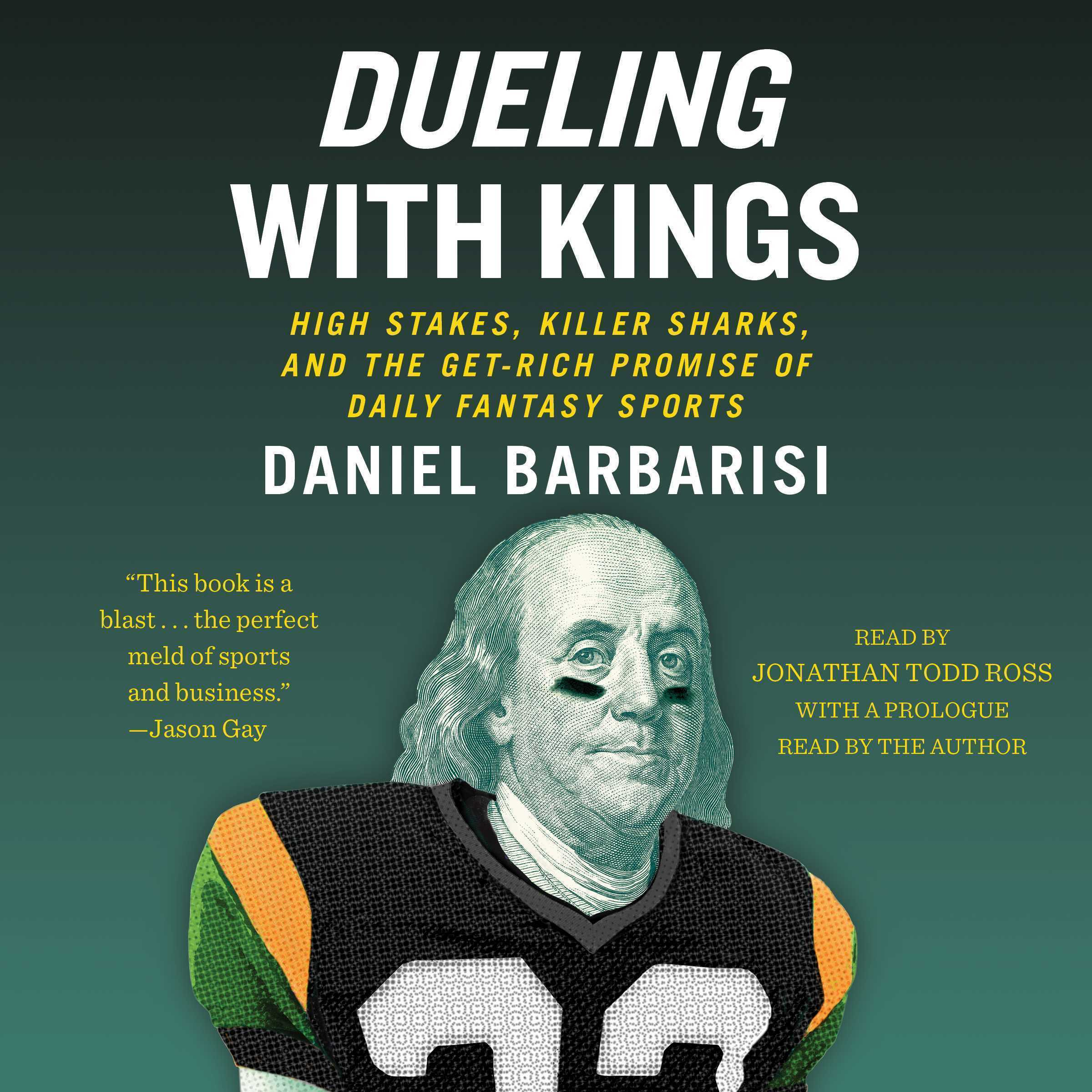 Printable Dueling with Kings: High Stakes, Killer Sharks, and the Get-Rich Promise of Daily Fantasy Sports Audiobook Cover Art