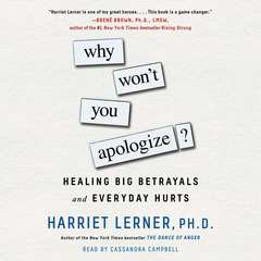 Why Wont You Apologize?: Healing Big Betrayals and Everyday Hurts Audiobook, by Harriet Lerner
