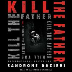 Kill the Father: A Novel Audiobook, by Sandrone Dazieri