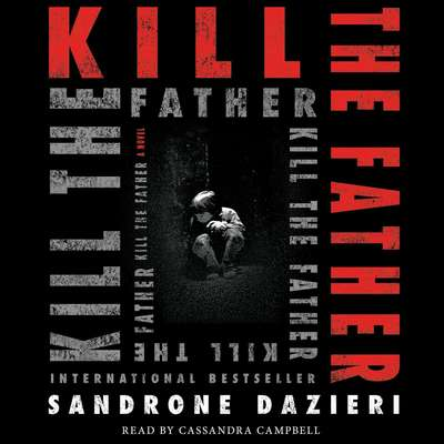 Kill the Father: A Novel Audiobook, by
