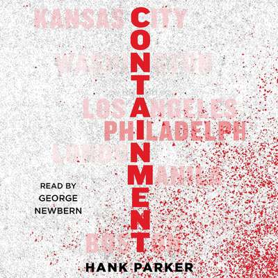 Containment: A Thriller Audiobook, by Hank Parker