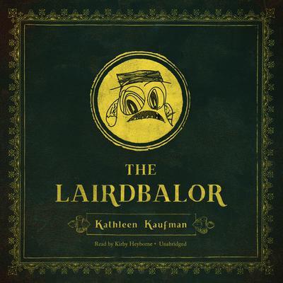The Lairdbalor Audiobook, by Kathleen Kaufman