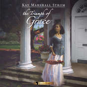 Triumph of Grace Audiobook, by Kay Marshall Strom