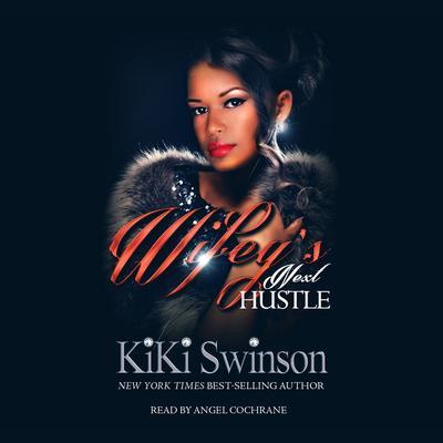 Wifeys Next Hustle Audiobook, by Kiki Swinson