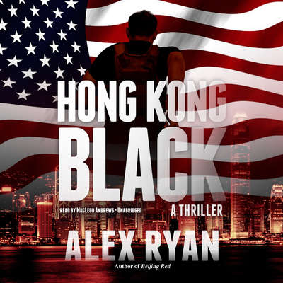 Hong Kong Black: A Nick Foley Thriller Audiobook, by Alex Ryan