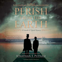 Perish from the Earth: A Lincoln and Speed Mystery Audiobook, by Jonathan F. Putnam