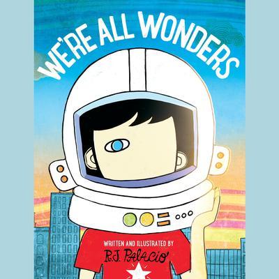 Were All Wonders Audiobook, by R. J. Palacio