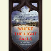 Where the Light Falls: A Novel of the French Revolution Audiobook, by Allison Pataki, Owen Pataki