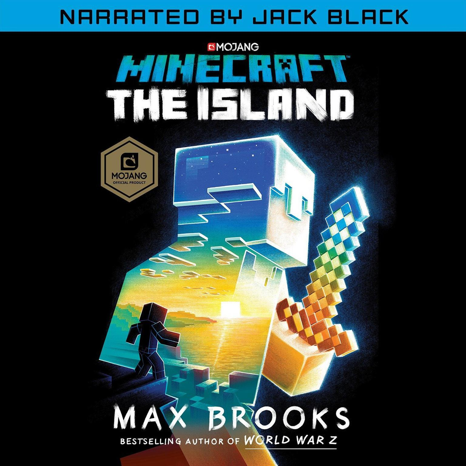 Minecraft: The Island (Narrated by Jack Black): An Official Minecraft Novel Audiobook, by Max Brooks