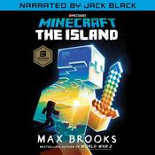 Minecraft: The Island (Narrated by Jack Black): A Novel Audiobook, by Max Brooks