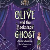 Olive and the Backstage Ghost Audiobook, by Michelle Schusterman