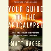Your Guide to the Apocalypse: What You Should Know Before the World Comes to an End Audiobook, by Matt Hagee