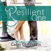 The Resilient One: A Billionaire Bride Pact Romance Audiobook, by Cami Checketts