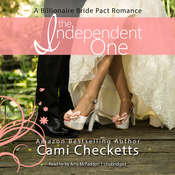 The Independent One: A Billionaire Bride Pact Romance Audiobook, by Cami Checketts
