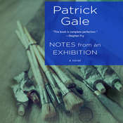 Notes from an Exhibition: A Novel Audiobook, by Patrick Gale