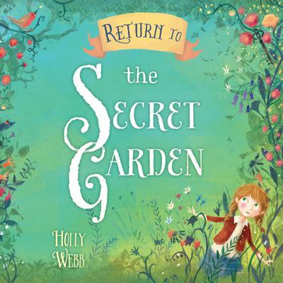 Return to the Secret Garden Audiobook, by Holly Webb