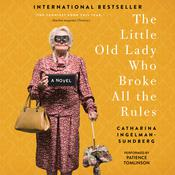 The Little Old Lady Who Broke All the Rules: A Novel, by Catharina Ingelman- Sundberg