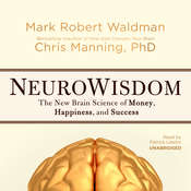 NeuroWisdom: The New Brain Science of Money, Happiness, and Success Audiobook, by Mark Robert Waldman, Chris Manning
