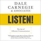 Dale Carnegie & Associates Listen!: The Art of Effective Communication Audiobook, by Dale Carnegie & Associates
