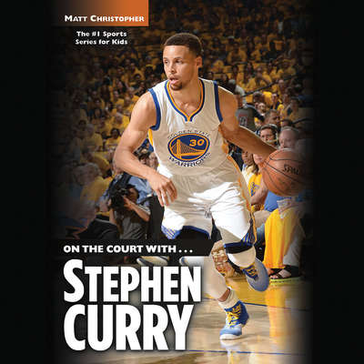 On the Court with … Stephen Curry Audiobook, by Matt Christopher