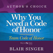 Why Do You Need a Code of Honor?: A Selection from Rich Dad Advisors: Team Code of Honor Audiobook, by Blair Singer