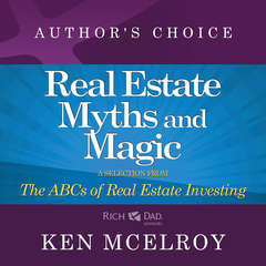 The Myths and The Magic of Real Estate Investing: A Selection from The ABCs of Real Estate Investing Audiobook, by