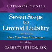 Seven Steps to Achieve Limited Liability: A Selection from Rich Dad Advisors: Start Your Own Corporation Audiobook, by Garrett Sutton