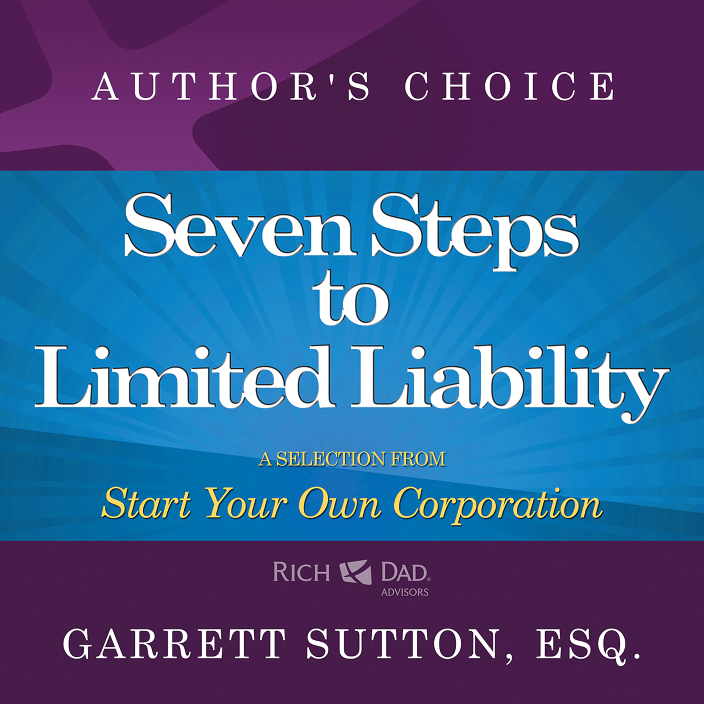 Printable Seven Steps to Achieve Limited Liability: A Selection from Rich Dad Advisors: Start Your Own Corporation Audiobook Cover Art
