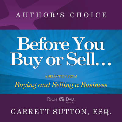 Before You Begin Buying or Selling a Business: A Selection from Rich Dad Advisors: Buying and Selling a Business Audiobook, by Garrett Sutton