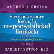 Siete pasos para lograr la responsabilidad limitada: A Selection from Rich Dad Advisors: Inicie su propia corporaci¿n Audiobook, by Garrett Sutton