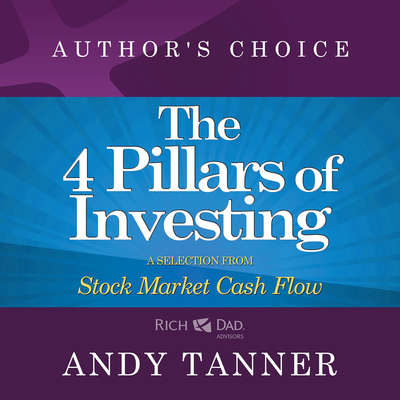 The Four Pillars of Investing: A Selection from Rich Dad Advisors: Stock Market Cash Flow Audiobook, by Andy Tanner