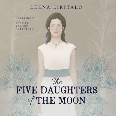 The Five Daughters of the Moon Audiobook, by Leena Likitalo