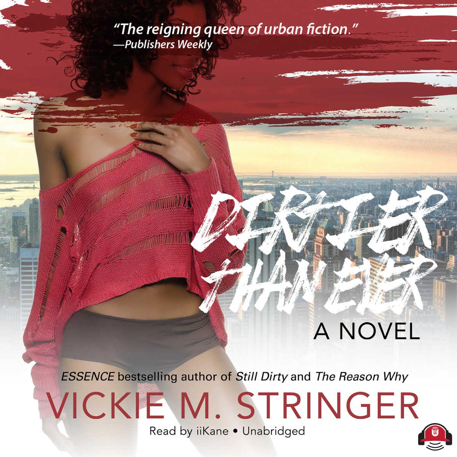 Dirtier Than Ever: A Novel Audiobook, by Vickie M. Stringer