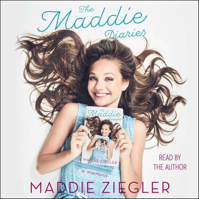 The Maddie Diaries: A Memoir Audiobook, by Maddie Ziegler