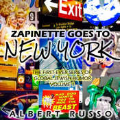Zapinette Goes to New York: The First Ever Series of Global Jewish Humor: Book One Audiobook, by Albert Russo