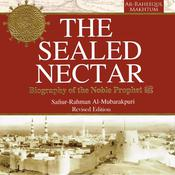The Sealed Nectar: Biography of the Noble Prophet Audiobook, by Safi-ur-Rahman al-Mubarkpuri