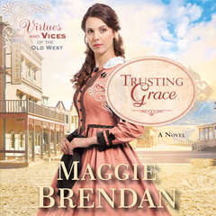 Trusting Grace: A Novel Audiobook, by Maggie Brendan