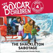 The Shackleton Sabotage Audiobook, by Dee Garretson, Gertrude Chandler Warner, JM Lee