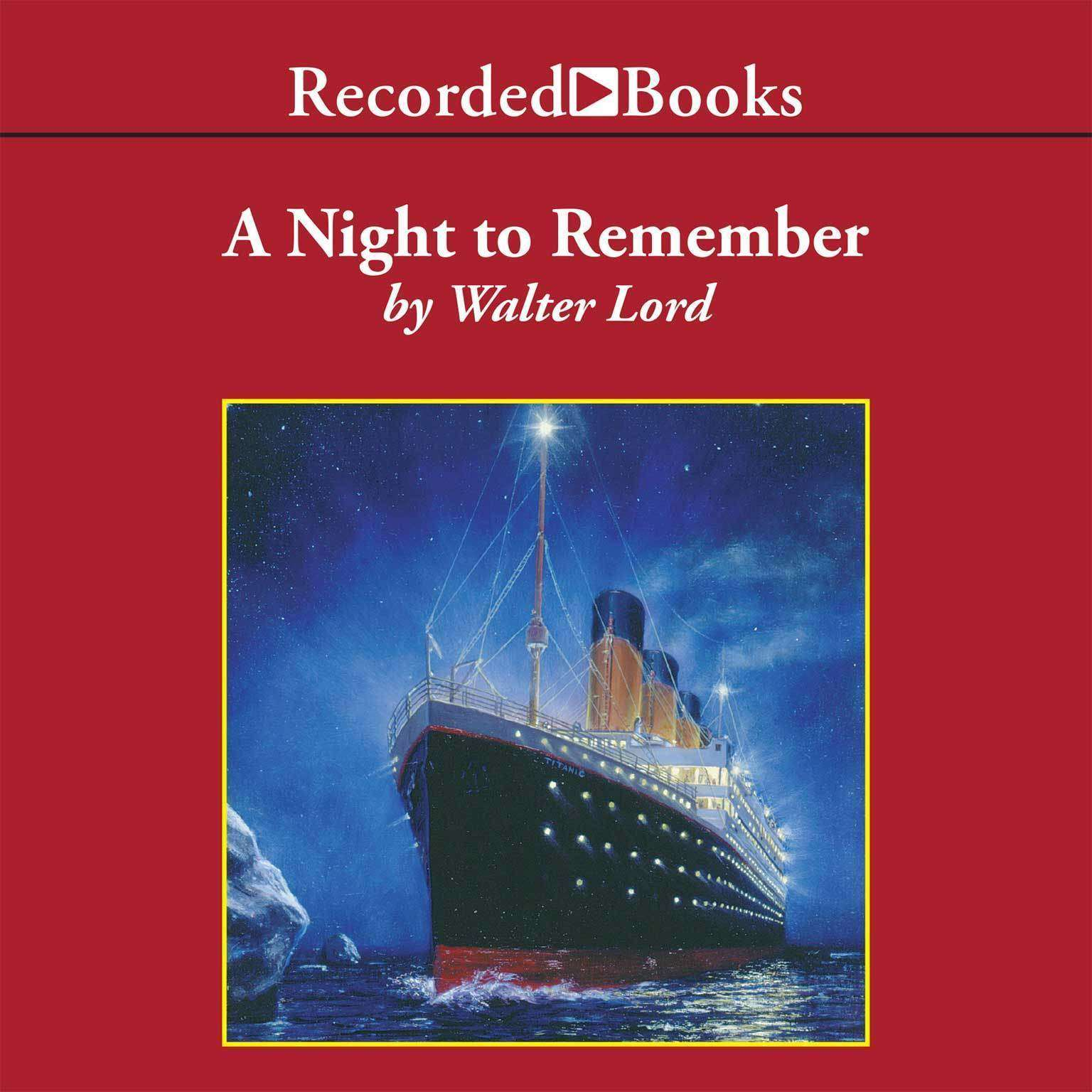 A Night to Remember Audiobook, by Walter Lord