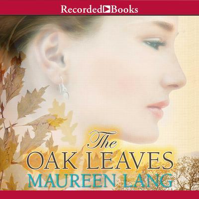 Oak Leaves Audiobook, by Maureen Lang