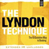 The Lyndon Technique: The 15 Guideline Map To Booking (Extended and Unplugged) Audiobook, by Amy Lyndon